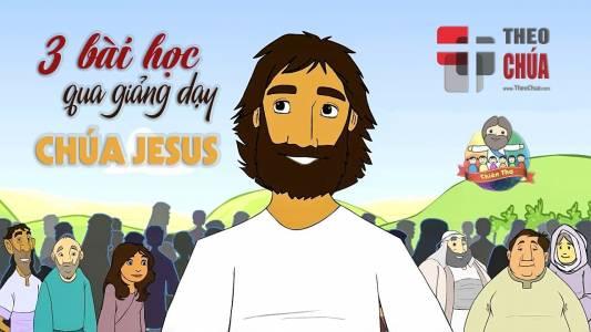 3 Bài Học Qua Giảng Dạy Của CHÚA JESUS