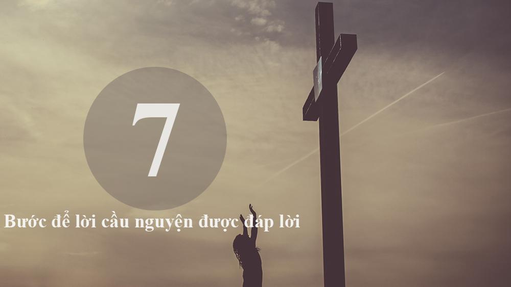 Bảy bước để lời cầu nguyện được đáp lời - Bước số 1